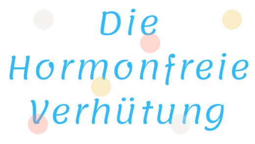 Hormonfreie Verhütung